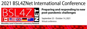 2021 BSL4ZNet International Conference - Preparing and responding to new post-pandemic challenges @ Online event